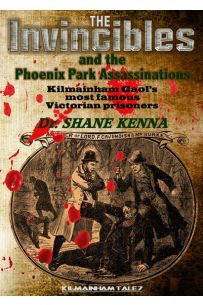 The Invincibles and the Phoenix Park Assassiinations
