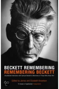 Beckett Remembering, Remembering Beckett: Uncollected Interviews with Samuel Beckett and Memories of Those who Knew Him