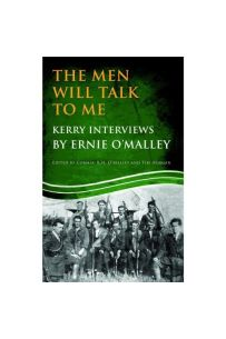 The Men Will Talk To Me : Kerry Interviews by Ernie O'Malley