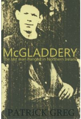 McGladdery: The last man hanged in Northern Ireland