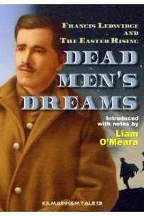 Dead Men's Dreams - Francis Ledwidge and The Easter Rising