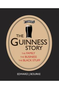 The Guinness Story: The Family, The Business, The Black Stuff (Hardback edition)