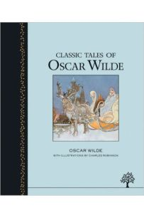 Classic Tales of Oscar Wilde (Illustrated Heritage Classic)