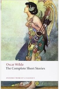 Oscar Wilde: The Complete Short Stories (Oxford World's Classics)