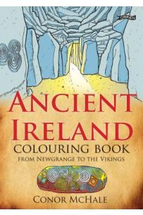 Ancient Ireland Colouring Book: From Newgrange to the Vikings