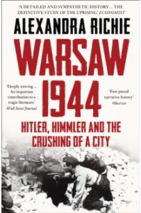 Warsaw 1944 : Hitler, Himmler and the Crushing of a City