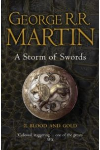 A Storm of Swords: Part 2 Blood and Gold (Series: A Song of Ice and Fire - Book Three)