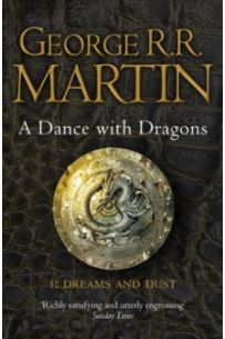 A Dance With Dragons: Part 1 Dreams and Dust (Series: A Song of Ice and Fire - Book 5)