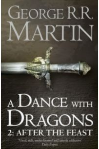 A Dance with Dragons: Part 2 After the Feast (Series: A Song of Ice and Fire - Book 5)