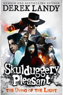 Skulduggery Pleasant The Dying of the Light : 9
