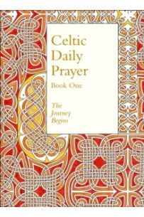 Celtic Daily Prayer: Book One : The Journey Begins (Northumbria Community)