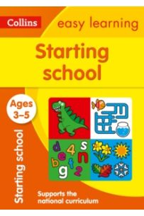 Starting School Ages 3-5 : Ideal for Home Learning