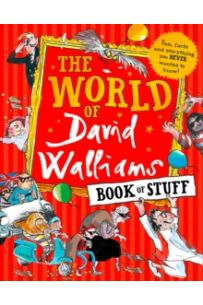 The World of David Walliams Book of Stuff : Fun, Facts and Everything You Never Wanted to Know