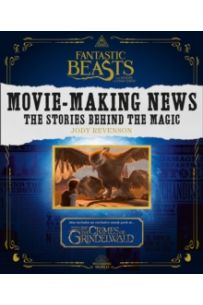 Fantastic Beasts and Where to Find Them: Movie-Making News : The Stories Behind the Magic [Lenticular Cover]