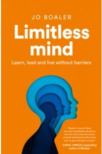 Limitless Mind : Learn, Lead and Live without Barriers