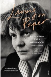 Living on Paper : Letters from Iris Murdoch 1934-1995