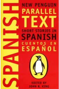 Short Stories in Spanish : New Penguin Parallel Texts