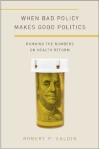 When Bad Policy Makes Good Politics : Running the Numbers on Health Reform