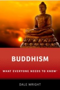 Buddhism : What Everyone Needs to Know