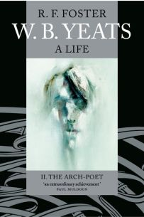 W.B. Yeats - A Life II: The Arch-Poet 1915-1939