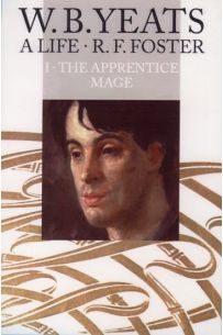 W.B. Yeats - A Life II: The Apprentice Mage 1865-1914