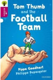 Oxford Reading Tree All Stars: Oxford Level 10 Tom Thumb and the Football Team : Level 10