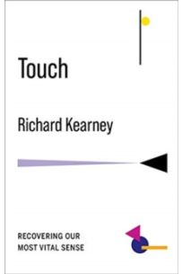 Touch : Recovering Our Most Vital Sense