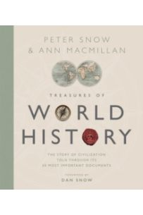 Treasures of World History : The Story Of Civilization in 50 Documents