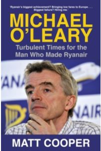 Michael O'Leary : Turbulent Times for the Man Who Made Ryanair