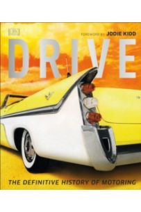 Drive : The Definitive History of Motoring