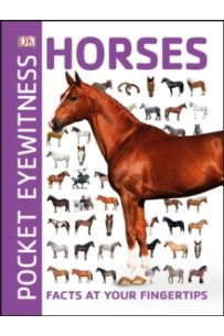 Pocket Eyewitness Horses : Facts at Your Fingertips