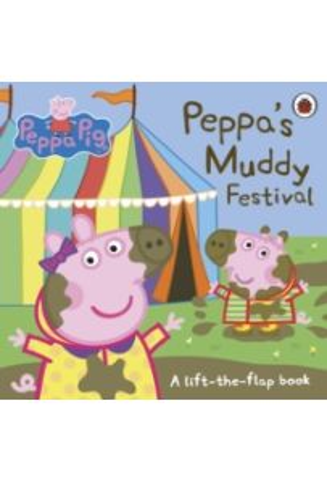 Peppa Pig: Peppa's Muddy Festival : A Lift-the-Flap Book