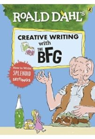 Roald Dahl's Creative Writing with The BFG: How to Write Splendid Settings