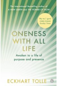 Oneness With All Life : Find your inner peace with the international bestselling author of A New Earth & The Power of Now