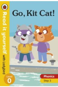 Go, Kit Cat! Read it yourself with Ladybird Level 0: Step 3