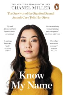 Know My Name : The Survivor of the Stanford Sexual Assault Case Tells Her Story