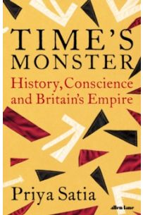 Time's Monster : History, Conscience and Britain's Empire