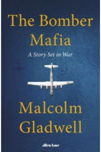 The Bomber Mafia : A Story Set in War