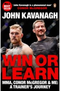 Win or Learn : MMA, Conor McGregor and Me: A Trainer's Journey