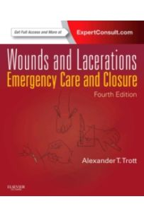 Wounds and Lacerations : Emergency Care and Closure (Expert Consult - Online and Print)