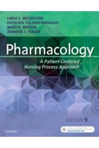 Pharmacology : A Patient-Centered Nursing Process Approach