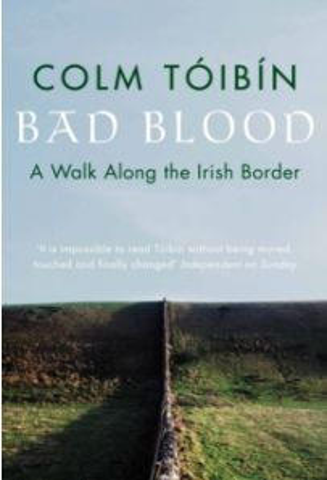 Bad Blood : A Walk Along the Irish Border