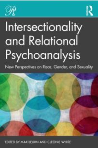 Intersectionality and Relational Psychoanalysis : New Perspectives on Race, Gender, and Sexuality