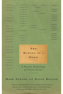The Making of a Poem : A Norton Anthology of Poetic Forms