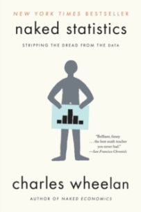 Naked Statistics : Stripping the Dread from the Data