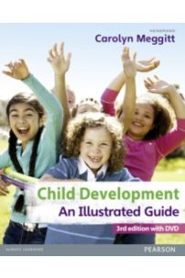 Child Development, An Illustrated Guide 3rd edition with DVD : Birth to 19 years