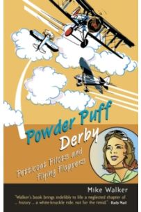 Powder Puff Derby : Petticoat Pilots and Flying Flappers