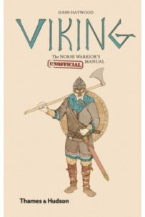 Viking : The Norse Warrior's (Unofficial) Manual