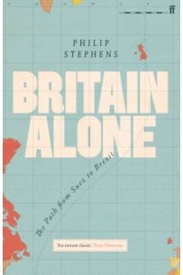 Britain Alone : The Path from Suez to Brexit