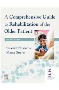 A Comprehensive Guide to Rehabilitation of the Older Patient (4th Edition)